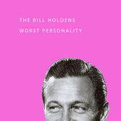 Worst Personality by Bill Holdens