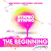 Erick Morillo, Harry Romero & Jose Nunez Present SYMPHO NYMPHO - The Beginning van Various Artists