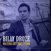 Waiting out the Storm di Billy Droze