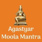 Agastyar Moola Mantra by Nanda