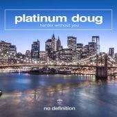 Harder Without You von Platinum Doug