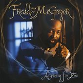 Anything For You by Freddie McGregor