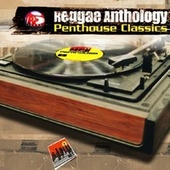 Reggae Anthology: Penthouse Classics by Reggae Anthology: Penthouse Classics
