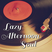 Lazy Afternoon Soul von Various Artists