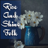 Rise And Shine Folk de Various Artists