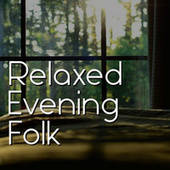 Relaxed Evening Folk by Various Artists