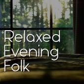 Relaxed Evening Folk von Various Artists