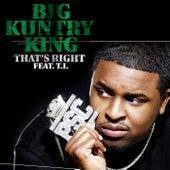 That's Right von Big Kuntry King