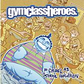 As Cruel As School Children de Gym Class Heroes