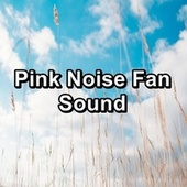 Pink Noise Fan Sound by Deep Sleep Meditation