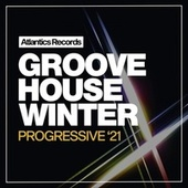 Progressive Groove House Winter '21 by Various Artists