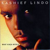 What Kinda World by Kashief Lindo