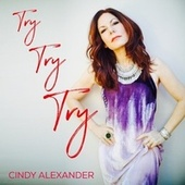 Try, Try, Try von Cindy Alexander