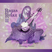 Ragas Relax 2 by Chinmaya Dunster
