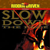 RIDDIM DRIVEN - SLOW DOWN THE PACE de Riddim Driven - Slow Down The Pace