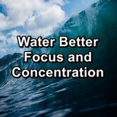Water Better Focus and Concentration by Dr. Meditation