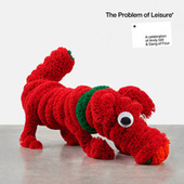 The Problem of Leisure: A celebration of Andy Gill and Gang of Four de Gang Of Four