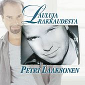 Lauluja rakkaudesta de Petri Laaksonen