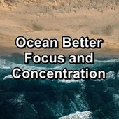 Ocean Better Focus and Concentration by Dr. Meditation