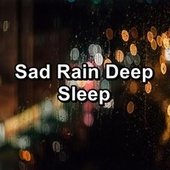 Sad Rain Deep Sleep de Relaxing Sounds of Nature