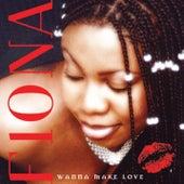 Wanna Make Love by Fiona