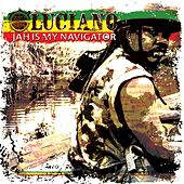 Jah Is My Navigator by Luciano