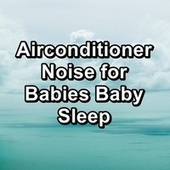 Airconditioner Noise for Babies Baby Sleep de White Noise Meditation (1)
