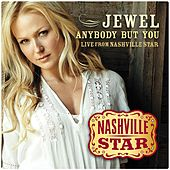 Anybody But You [Live From Nashville Star] [Season 5] de Jewel