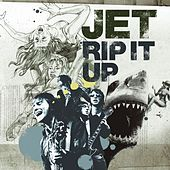 Rip It Up by Jet