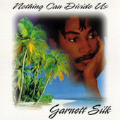 Nothing Can Divide Us by Garnett Silk