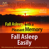 Fall Asleep Easily with a Pleasant Memory (Help Against Insomnia) with a Fantasy Journey, Autogenic Training von Colin Griffiths-Brown