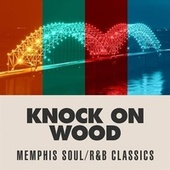 Knock On Wood: Memphis Soul/R&B Classics de Various Artists