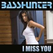I Miss You von Basshunter
