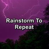 Rainstorm To Repeat by Asmr Sleep