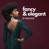 Fancy & Elegant Evening – Fast Smoky Swing Jazz, Perfect Piano & Various Instruments Background for Glamorous Evening Party by Piano Jazz Background Music Masters