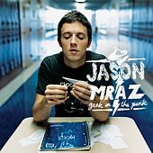 Geek in the Pink by Jason Mraz