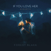 If You Love Her (Acoustic) by Forest Blakk