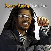 Take It Slow von Roger Robin