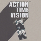 Action Time Vision (A Story Of Independent UK Punk 1976-1979) de Various Artists