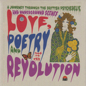Love, Poetry And Revolution: A Journey Through The British Psychedelic And Underground Scenes 1966 - 1972 by Various Artists