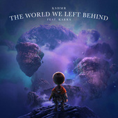 The World We Left Behind (feat. KARRA) by KSHMR