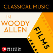Classical Music in Woody Allen Films by Various Artists