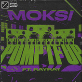 Pump It Up (feat. RayRay) de Moksi