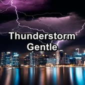 Thunderstorm Gentle by Sleep Sound Library