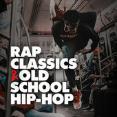 Rap Classics & Old School Hip Hop by Various Artists