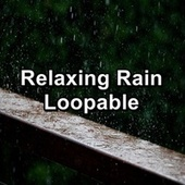 Relaxing Rain Loopable by Sleep Sound Library