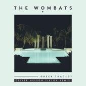 Greek Tragedy (Oliver Nelson TikTok Remix) by The Wombats