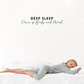 Peace of Body and Mind – Deep Sleep with Relaxing New Age Sounds by Peaceful Sleep Music Collection