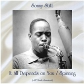 It All Depends on You / Spinning (All Tracks Remastered) de Sonny Stitt