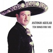 Ten songs for you de Antonio Aguilar